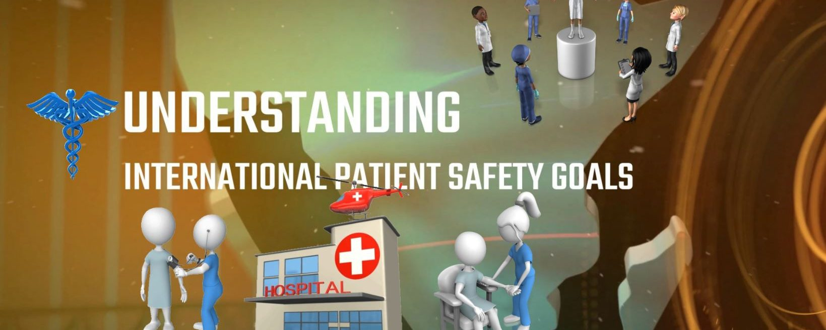 Understanding International Patient Safety Goals